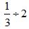 Dividing Fractions By Whole Numbers Example 1