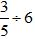 Dividing Fractions By Whole Numbers Example 2